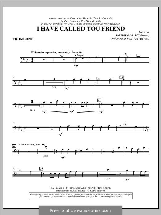 I Have Called You Friend: Trombone part by Joseph M. Martin
