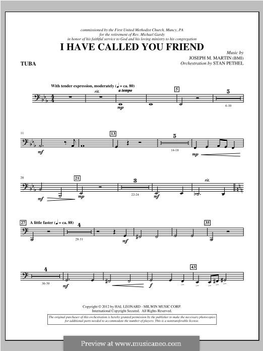 I Have Called You Friend: Tuba part by Joseph M. Martin