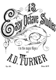 Thirteen Easy Octave Etudes, Op.20: Thirteen Easy Octave Etudes by Alfred Dudley Turner