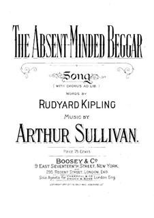 The Absent-Minded Beggar: The Absent-Minded Beggar by Arthur Seymour Sullivan