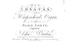 Ten Sonatas for Harpsichord or Organ (or Piano): Ten Sonatas for Harpsichord or Organ (or Piano) by John Burton