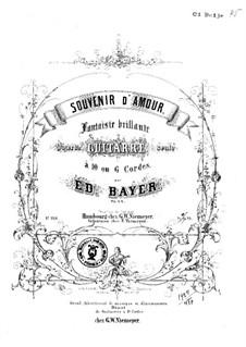 Souvenir d'amour, Op.22: For guitar by Eduard Bayer