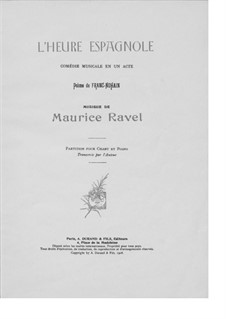 L'heure espagnole (The Spanish Hour), M.52: Piano-vocal score by Maurice Ravel