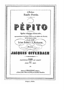 Pépito: Piano-vocal score by Jacques Offenbach