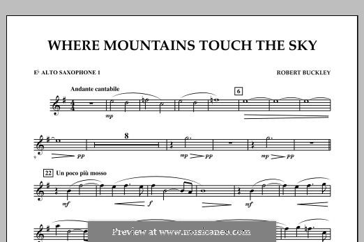 Where Mountains Touch the Sky: Eb Alto Saxophone 1 part by Robert Buckley