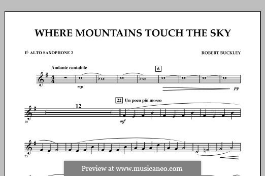 Where Mountains Touch the Sky: Eb Alto Saxophone 2 part by Robert Buckley