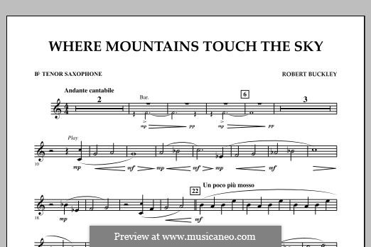 Where Mountains Touch the Sky: Bb Tenor Saxophone part by Robert Buckley
