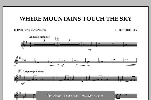 Where Mountains Touch the Sky: Eb Baritone Saxophone part by Robert Buckley