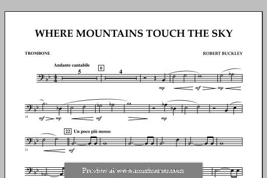 Where Mountains Touch the Sky: Trombone part by Robert Buckley