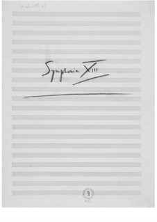 Symphony No.13: Composer's Sketches by Ernst Levy
