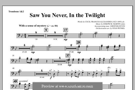 Saw You Never, In The Twilight (from Season of Wonders): Trombone 1 & 2 part by Joseph M. Martin