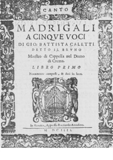 Madrigals for Five Voices, Book I: Madrigals for Five Voices, Book I by Giovanni Battista Caletti