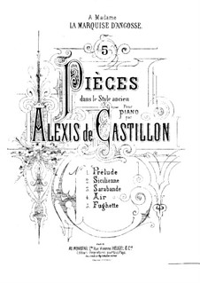 Five Pieces in Old Style, Op.9: Five Pieces in Old Style by Alexis de Castillon