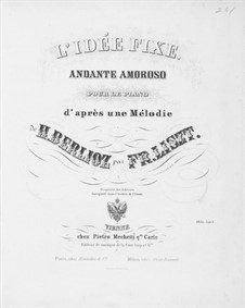 L'idée fixe. Transcription on Theme by Berlioz, S.395: L'idée fixe. Transcription on Theme by Berlioz by Franz Liszt