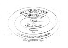 Forty-Four Versettes or Short Preludes for Organ (or Piano): Forty-Four Versettes or Short Preludes for Organ (or Piano) by Johann Georg Albrechtsberger