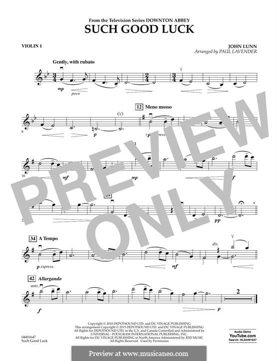 Such Good Luck (from Downton Abbey): Violin 1 part by John Lunn