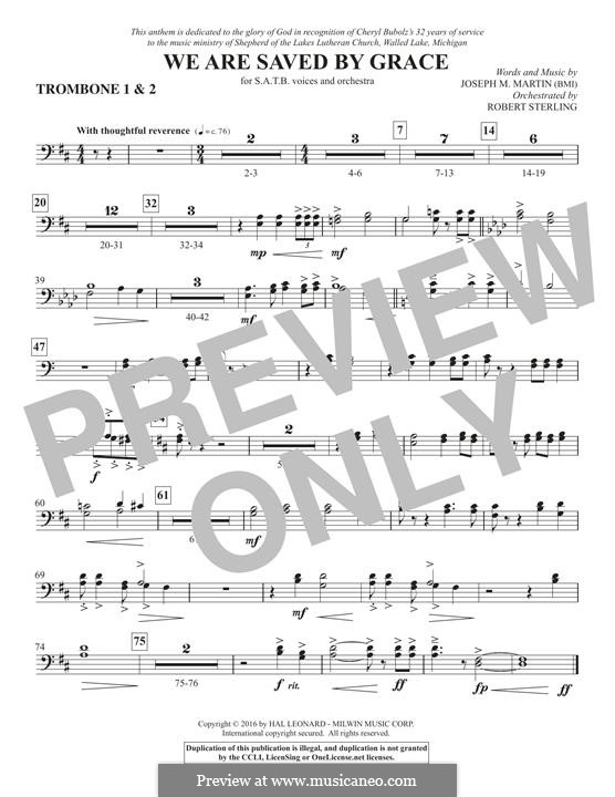 We Are Saved by Grace: Trombone 1 & 2 part by Joseph M. Martin