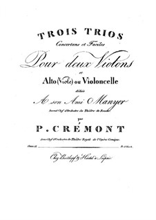 Three Trios for Violins and Cello (or Viola), Op.13: Parts by Pierre Crémont