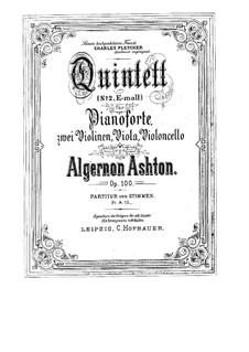 Piano Quintet No.2 in E Minor, Op.100: Piano Quintet No.2 in E Minor by Algernon Ashton