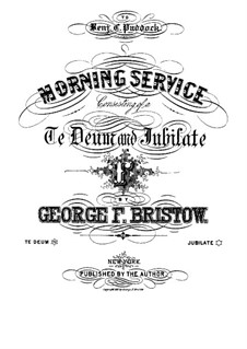 Morning Service, Op.58: No.1 Te Deum by George Frederick Bristow