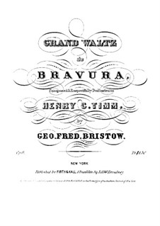 Grand Waltz de Bravura, Op.6: Grand Waltz de Bravura by George Frederick Bristow