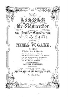 Five Songs for Male Choir, Op.26: Five Songs for Male Choir by Niels Wilhelm Gade