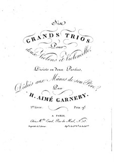 Six Grand String Trios: Violin I part by H. Aimé Garnery