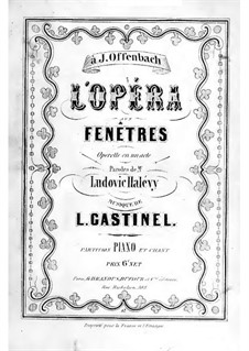 L'opéra aux fenêtres: For voices and piano by Léon Gustave Cyprien Gastinel