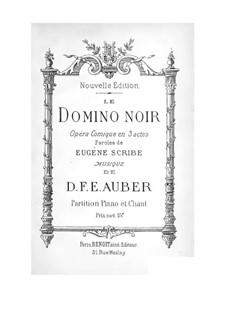 Le domino noir (The Black Domino): Act I, piano-vocal score by Daniel Auber