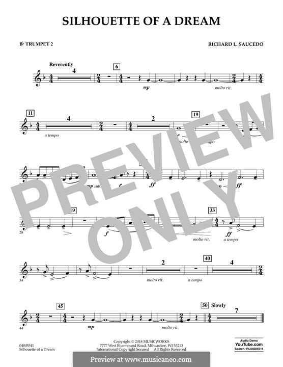Silhouette of a Dream: Bb Trumpet 2 part by Richard L. Saucedo