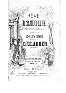 Rêve d'amour: Act I, piano-vocal score by Daniel Auber