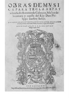 Obras de música para tecla, arpa y vihuela: Movement I by Antonio de Cabezón