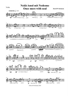 Nokh amol mit neshome (Once more with soul): For violin solo by David W Solomons