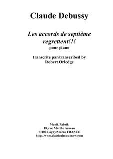 Les Accords du Septième regrettent!!!: Les Accords du Septième regrettent!!! by Claude Debussy