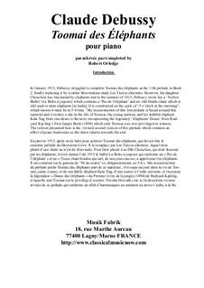 Toomai des éléphants for solo piano: Toomai des éléphants for solo piano by Claude Debussy