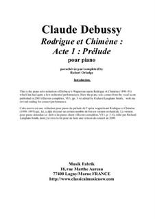 Rodrigue et Chimène: Prélude à l'Acte 1 for solo piano: Rodrigue et Chimène: Prélude à l'Acte 1 for solo piano by Claude Debussy