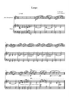 Movement II (Largo): For alto saxophone and piano by Antonín Dvořák