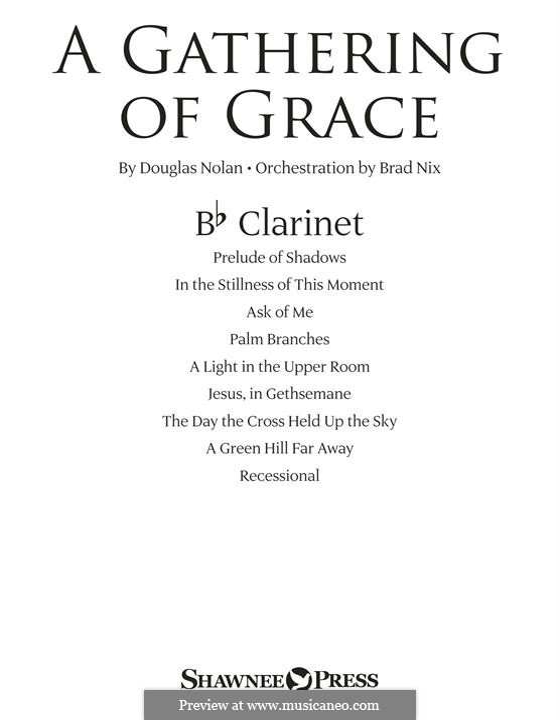 A Gathering of Grace: Bb Clarinet part by Douglas Nolan