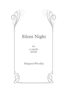 Silent Night (unacc SATB): Silent Night (unacc SATB) by Margaret Woodley