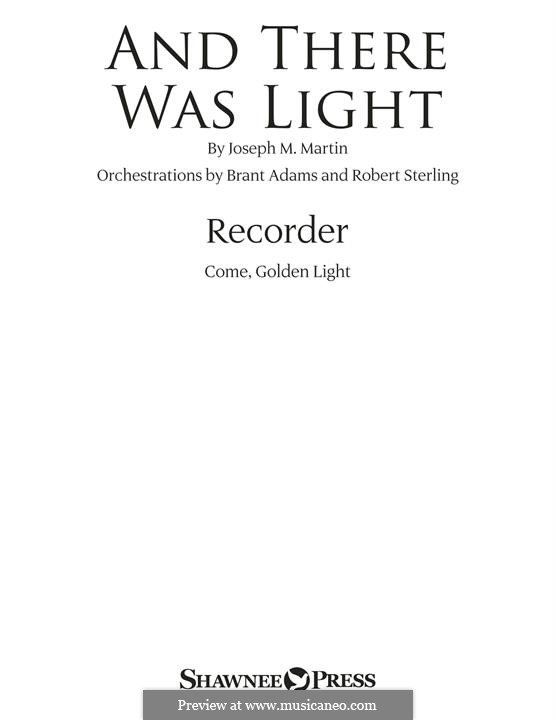 And There Was Light: Recorder part by Joseph M. Martin