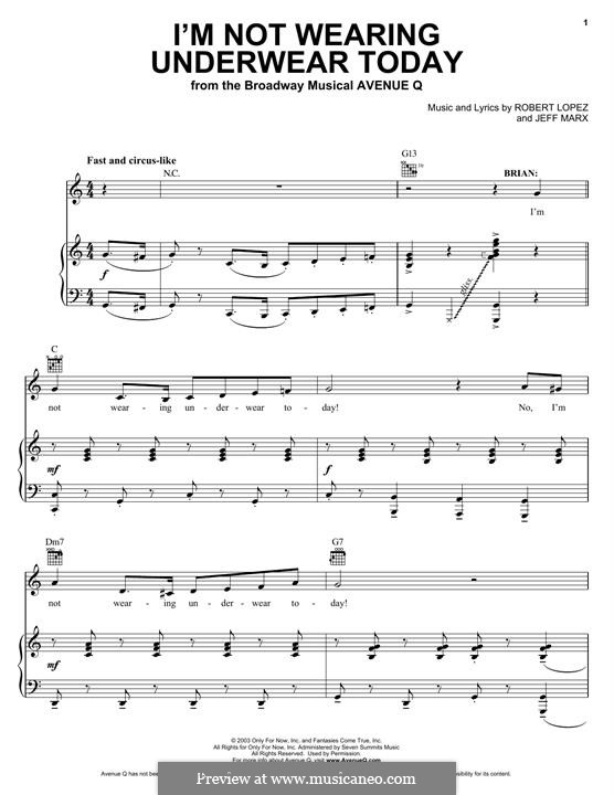 I'm Not Wearing Underwear Today (Avenue Q): For voice and piano (or guitar) by Jeff Marx, Robert Lopez