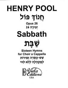 Sabbath. Sixteen Hymns for Choir a Cappella, Op.26: Sabbath. Sixteen Hymns for Choir a Cappella by Henry Pool