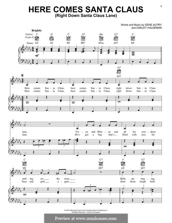 Here Comes Santa Claus (Right Down Santa Claus Lane): For voice and piano (or guitar) by Gene Autry, Oakley Haldeman