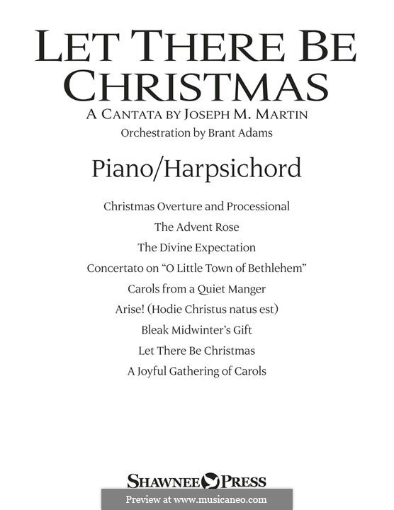 Let There Be Christmas Orchestration: Piano part by Joseph M. Martin