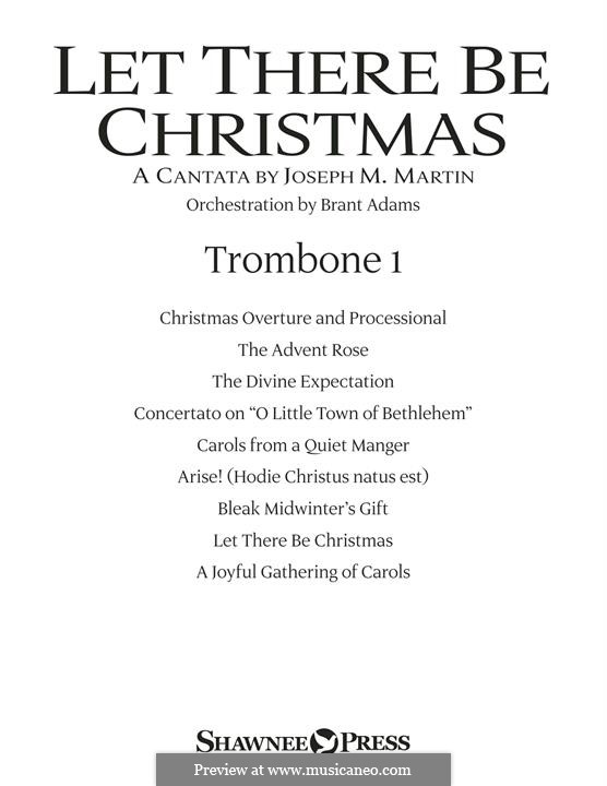 Let There Be Christmas Orchestration: Trombone 1 part by Joseph M. Martin