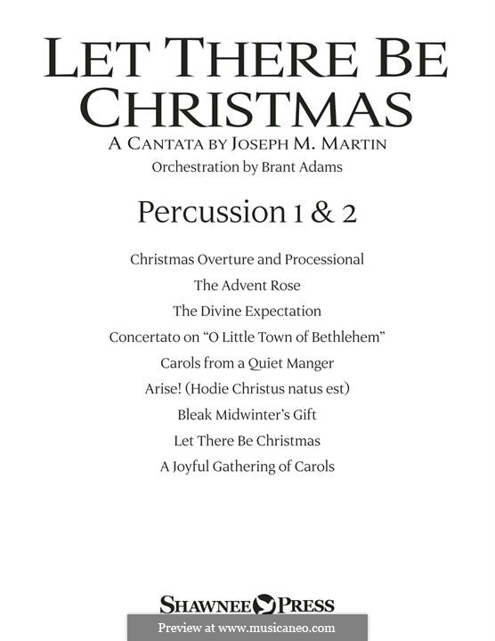 Let There Be Christmas Orchestration: Percussion 1 & 2 part by Joseph M. Martin