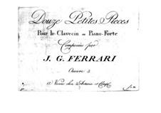 Twelve Little Pieces for Harpsichord (or Piano), Op.3: Twelve Little Pieces for Harpsichord (or Piano) by Giacomo Gotifredo Ferrari