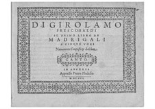 Madrigals for Five Voices: Book I – parts by Girolamo Frescobaldi