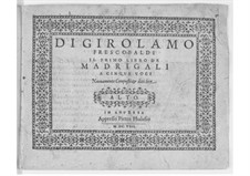 Madrigals for Five Voices: Book I – alto part by Girolamo Frescobaldi