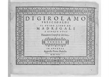 Madrigals for Five Voices: Book I – tenor part by Girolamo Frescobaldi